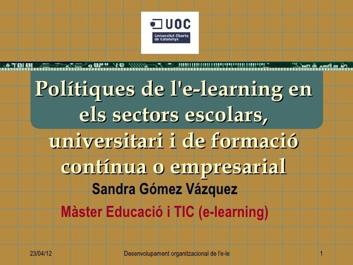 Polítiques de le-learning en      els sectors escolars,  universitari i de formació   contínua o empresarial              ...