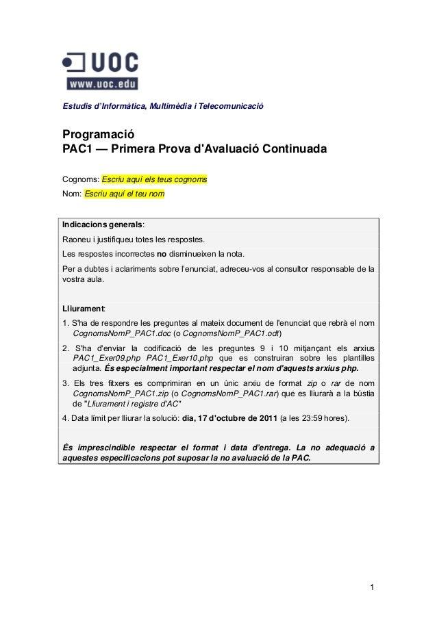 Estudis d'Informàtica, Multimèdia i TelecomunicacióProgramacióPAC1 — Primera Prova dAvaluació ContinuadaCognoms: Escriu aq...