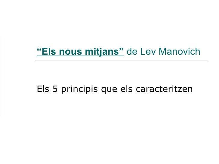 """"""" Els nous mitjans""""  de Lev Manovich Els 5 principis que els caracteritzen"""