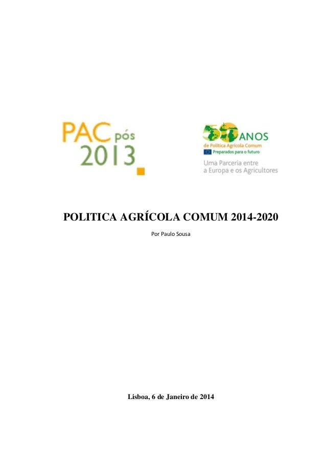 POLITICA AGRÍCOLA COMUM 2014-2020 PorPauloSousa                 Lisboa, 6 de Janeiro de 2014