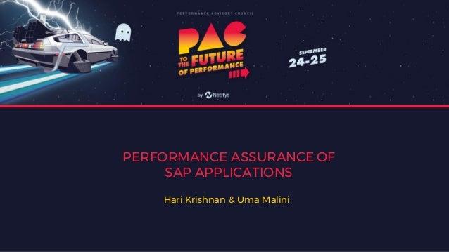 PERFORMANCE ASSURANCE OF SAP APPLICATIONS Hari Krishnan & Uma Malini