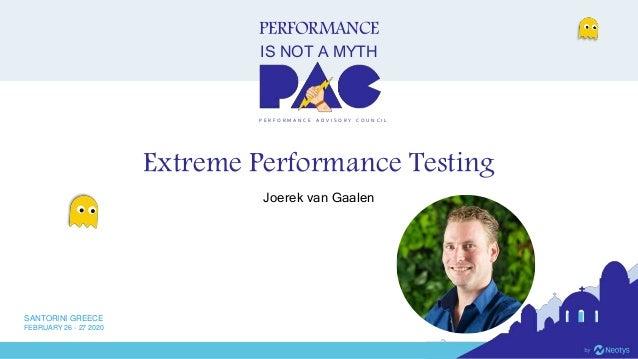 PERFORMANCE IS NOT A MYTH P E R F O R M A N C E A D V I S O R Y C O U N C I L SANTORINI GREECE FEBRUARY 26 - 27 2020 Extre...