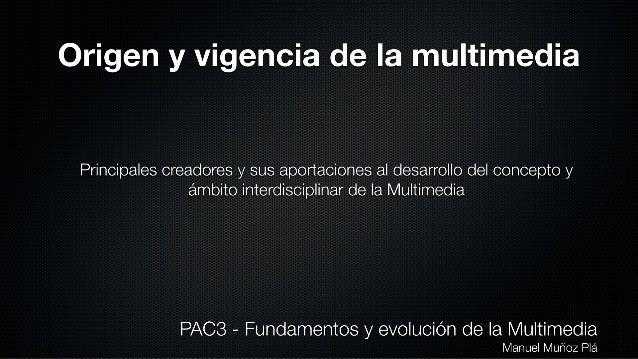PAC3 - Origen y vigencia de la multimedia