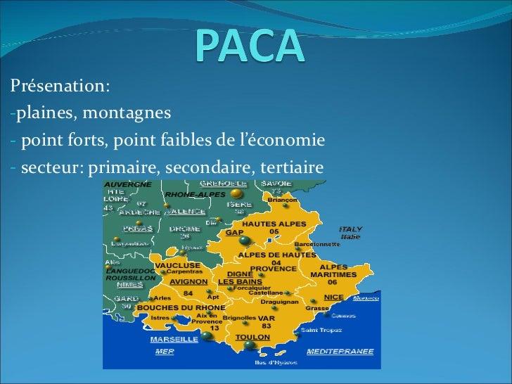 <ul><li>Présenation: </li></ul><ul><li>plaines, montagnes </li></ul><ul><li>point forts, point faibles de l'économie </li>...