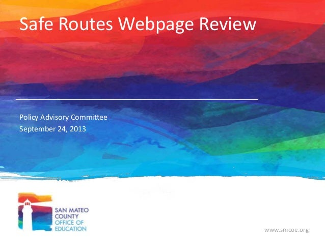 www.smcoe.org Safe Routes Webpage Review Policy Advisory Committee September 24, 2013