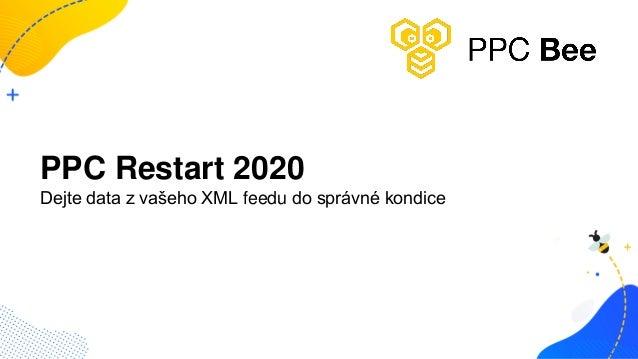 PPC Restart 2020 Dejte data z vašeho XML feedu do správné kondice