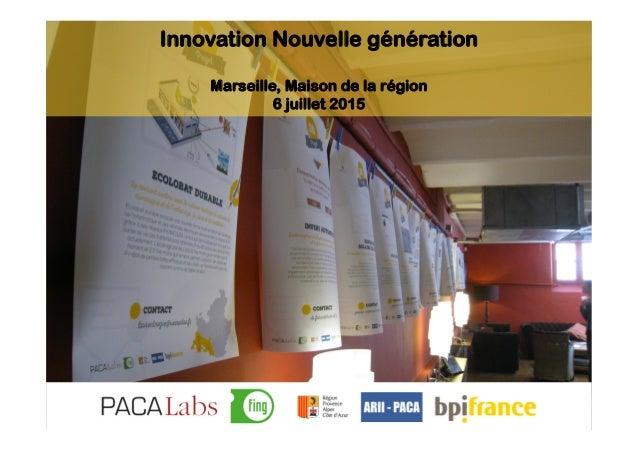 Innovation Nouvelle génération Marseille, Maison de la région 6 juillet 2015