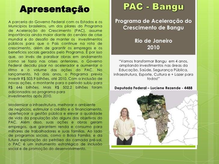 PAC - Bangu<br />Apresentação<br />Programa de Aceleração do Crescimento de Bangu<br />Rio de Janeiro<br />2010<br />A par...