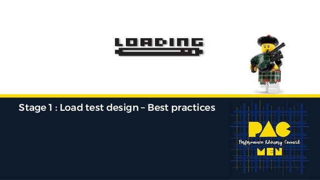 Stage 1 : Load test design – Best practices