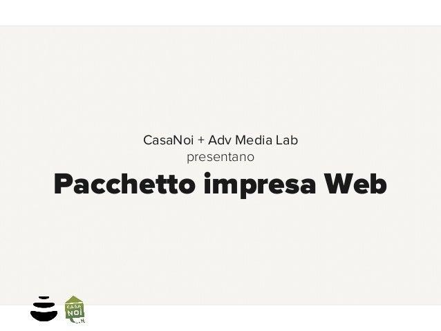 CasaNoi + Adv Media Lab presentano  Pacchetto impresa Web