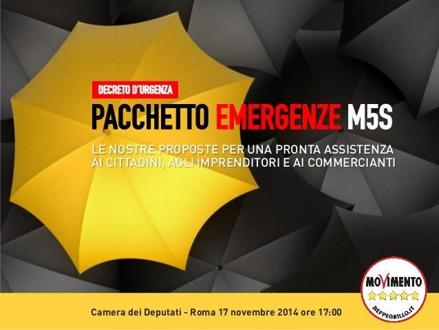 DECRETO D'URGENZA  PACCHETTO EMERGENZE M5S  LE NOSTRE PROPOSTE PER UNA PRONTA ASSISTENZA  AI CITTADINI, AGLI IMPRENDITORI ...