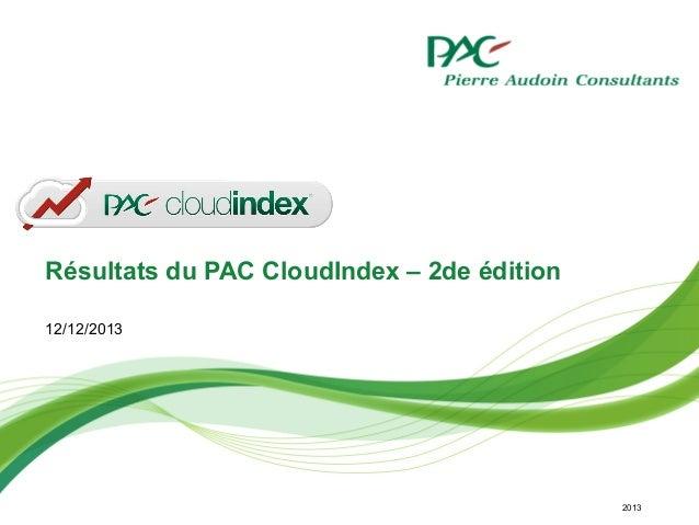 © PAC CloudIndex Résultats du PAC CloudIndex – 2de édition 12/12/2013 2013