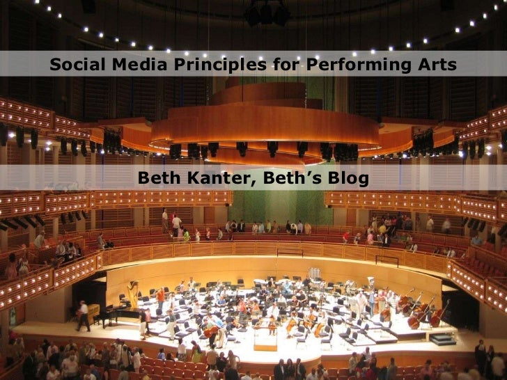 Social Media Principles for Performing Arts<br />Beth Kanter, Beth's Blog<br />