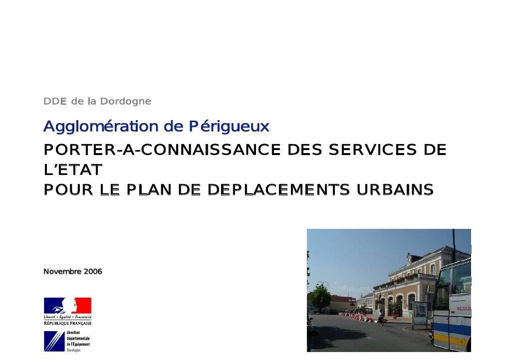 DDE de la Dordogne  Agglomération de Périgueux PORTER-A-CONNAISSANCE DES SERVICES DE L'ETAT POUR LE PLAN DE DEPLACEMENTS U...