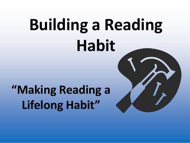 "Building a Reading          Habit""Making Reading a Lifelong Habit"""
