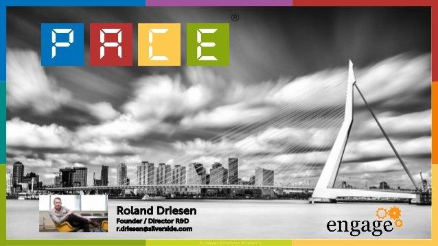 © Copyright & Proprietary Silverside B.V. Roland Driesen Founder / Director R&D r.driesen@silverside.com