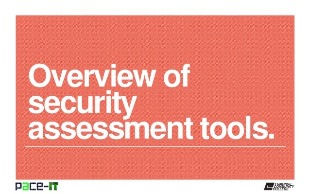 Overview of security assessment tools.