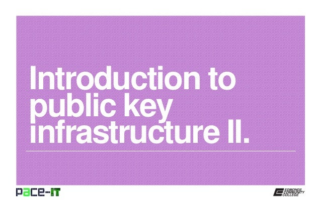 Introduction to public key infrastructure II.