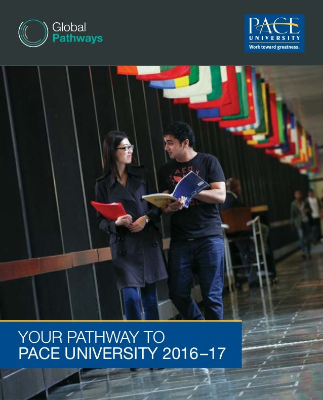 Your pathway to Pace university 2016–17