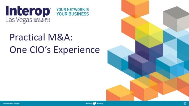 Practical M&A: One CIO's Experience
