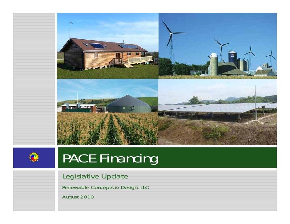 PACE Financing Legislative Update Renewable Concepts & Design, LLC August 2010