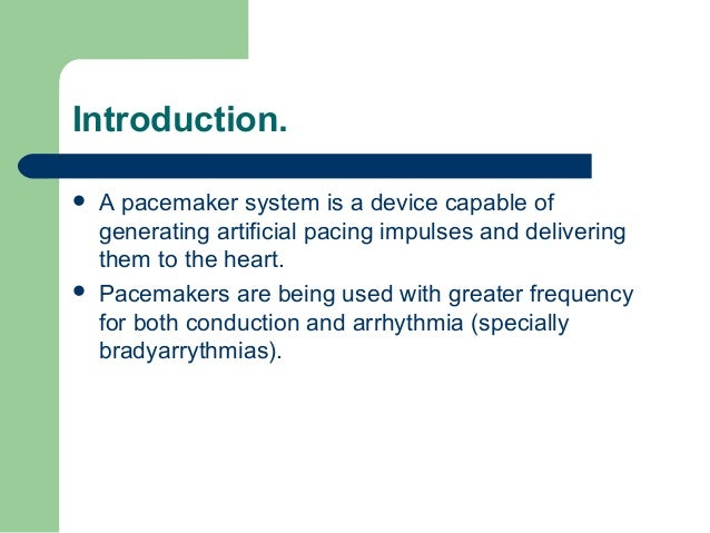 an introduction to cardiac pacemakers and general characteristics This new edition of the bestselling step-by-step introduction to cardiac pacemakers now includes additional material on crt and an accompanying website it retains the effective use of full-page illustrations and short explanations that gained the book such enormous popularity and now provides information on recent advances in cardiac pacing .