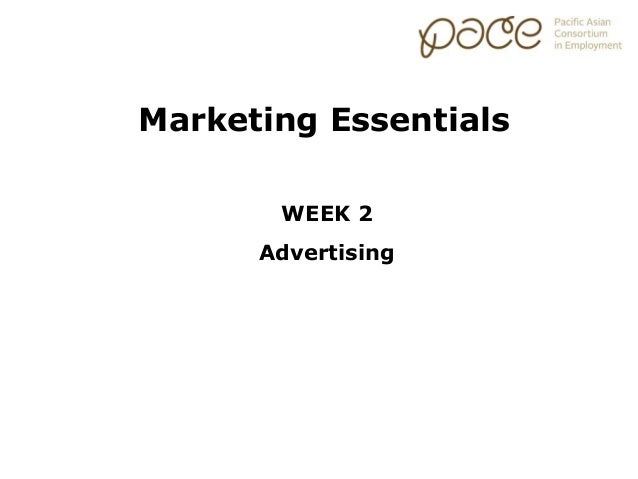 Marketing Essentials       WEEK 2      Advertising