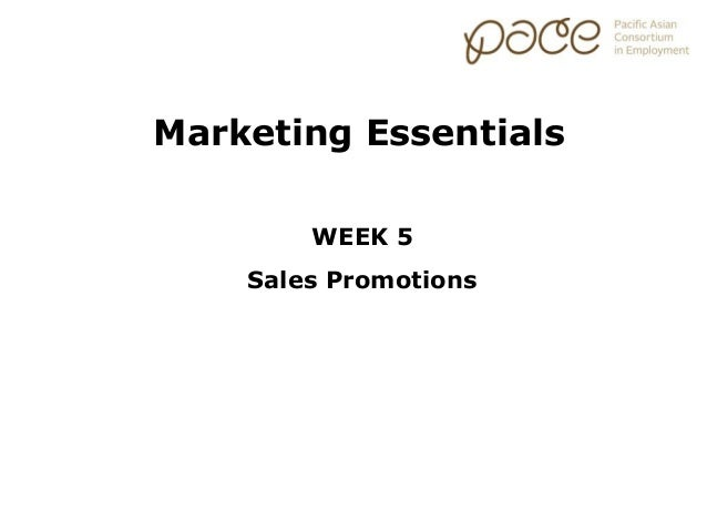 Marketing Essentials        WEEK 5    Sales Promotions