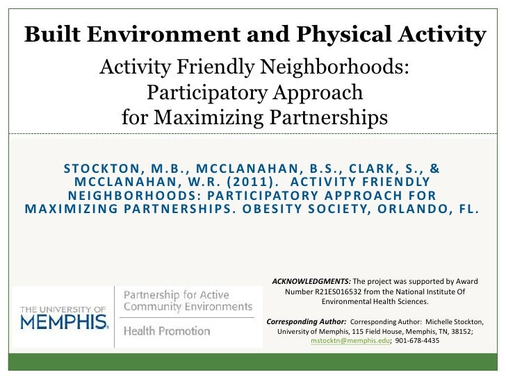 Built Environment and Physical Activity               Activity Friendly Neighborhoods:                    Participatory Ap...