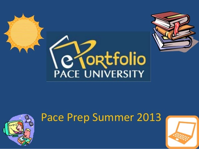 Pace Prep Summer 2013