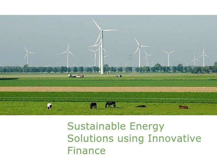 Sustainable Energy Solutions using Innovative Finance