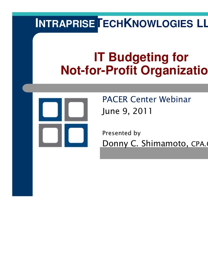 INTRAPRISETECHKNOWLOGIES LLC         IT Budgeting for   Not-for-Profit Organizations          PACER Center Webinar        ...