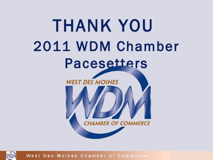 THANK YOU  2011 WDM Chamber Pacesetters