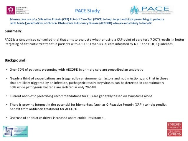 PACE Study Primary care use of a C-Reactive Protein (CRP) Point of Care Test (POCT) to help target antibiotic prescribing ...