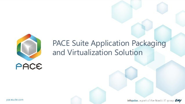 pacesuite.com PACE Suite Application Packaging and Virtualization Solution