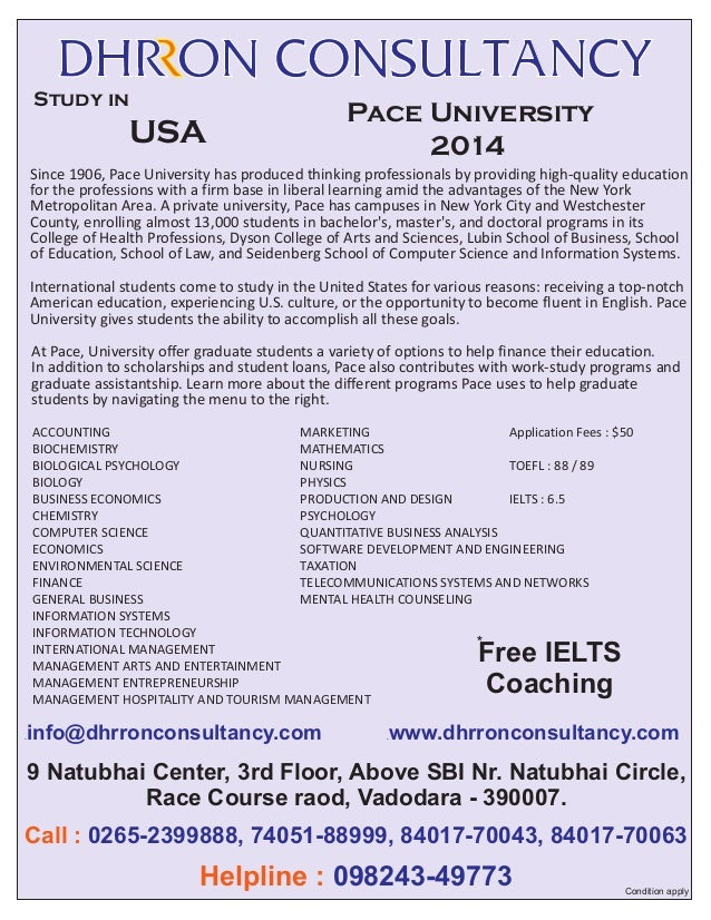 Study in  USA  Pace University 2014  Since 1906, Pace University has produced thinking professionals by providing high-qua...