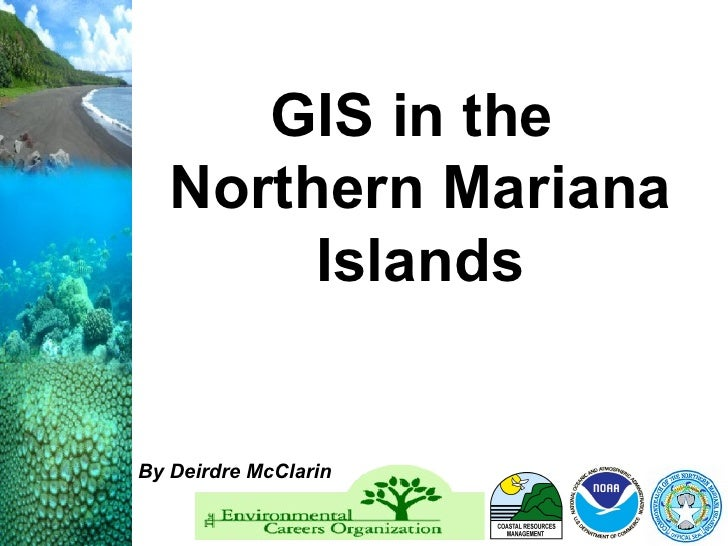 GIS in the  Northern Mariana Islands By Deirdre McClarin