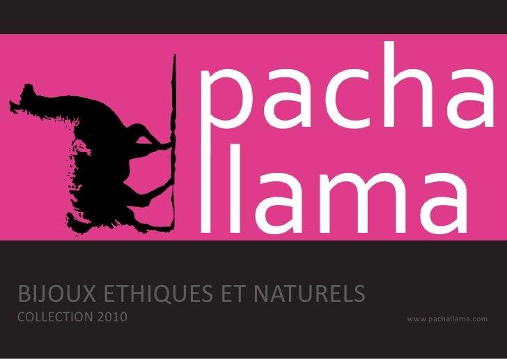 BIJOUX ETHIQUES ET NATURELS COLLECTION 2010               www.pachallama.com