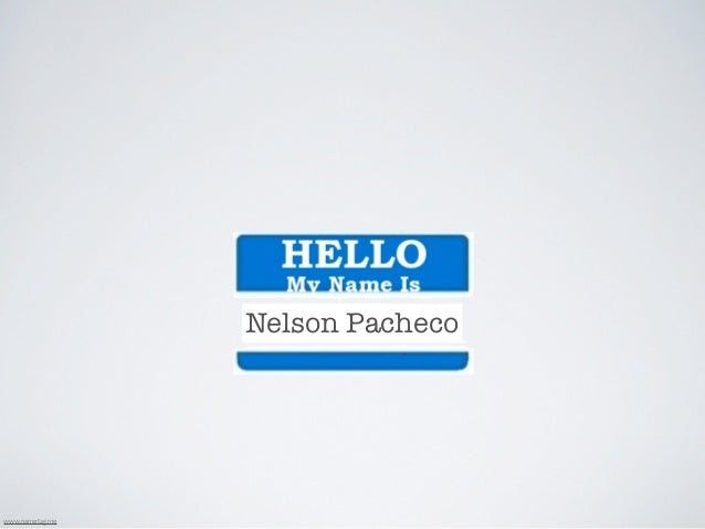 Nelson Pachecowww.nametag.me