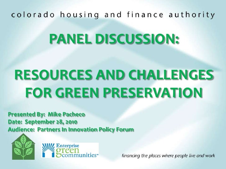PANEL DISCUSSION:<br />RESOURCES AND CHALLENGES FOR GREEN PRESERVATION<br />Presented By:  Mike Pacheco<br />Date:  Septem...