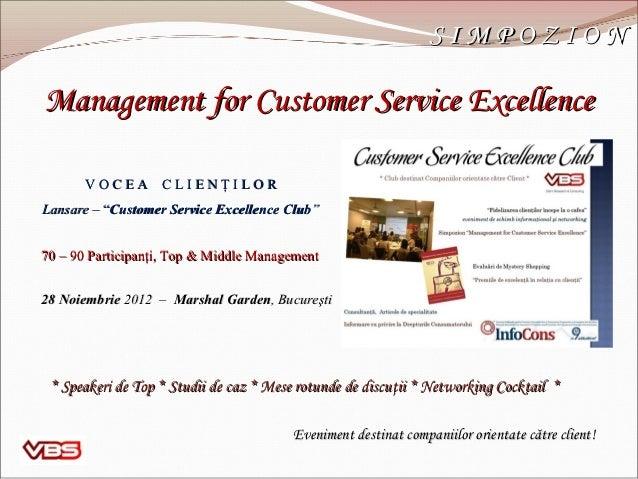 "SIMPOZIONManagement for Customer Service Excellence       VOCEA CLIENŢILORLansare – ""Customer Service Excellence Club""70 –..."