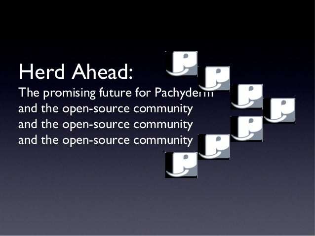 Herd Ahead: The promising future for Pachyderm and the open-source community and the open-source community and the open-so...