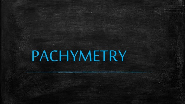 PACHYMETRY