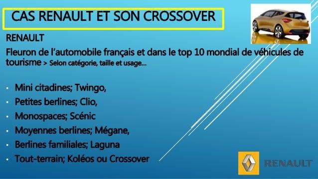 RENAULT Fleuron de l'automobile français et dans le top 10 mondial de véhicules de tourisme > Selon catégorie, taille et u...