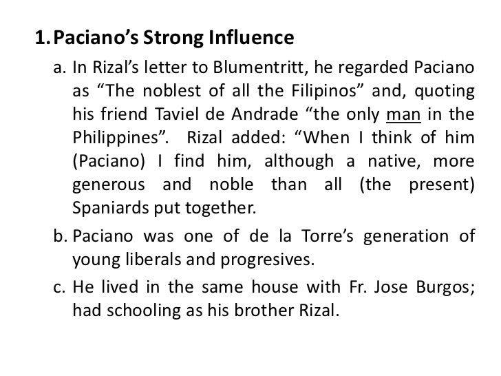 """Paciano's Strong Influence<br />In Rizal's letter to Blumentritt, he regarded Paciano as """"The noblest of all the Filipinos..."""