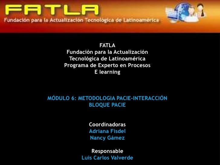 FATLA<br />Fundación para la Actualización <br />Tecnológica de Latinoamérica <br />Programa de Experto en Procesos<br />E...
