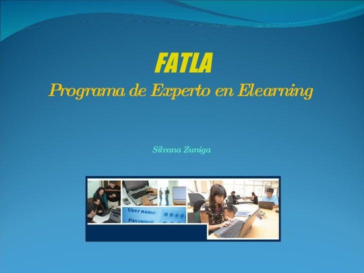 FATLA Programa de Experto en Elearning  Silvana Zuniga