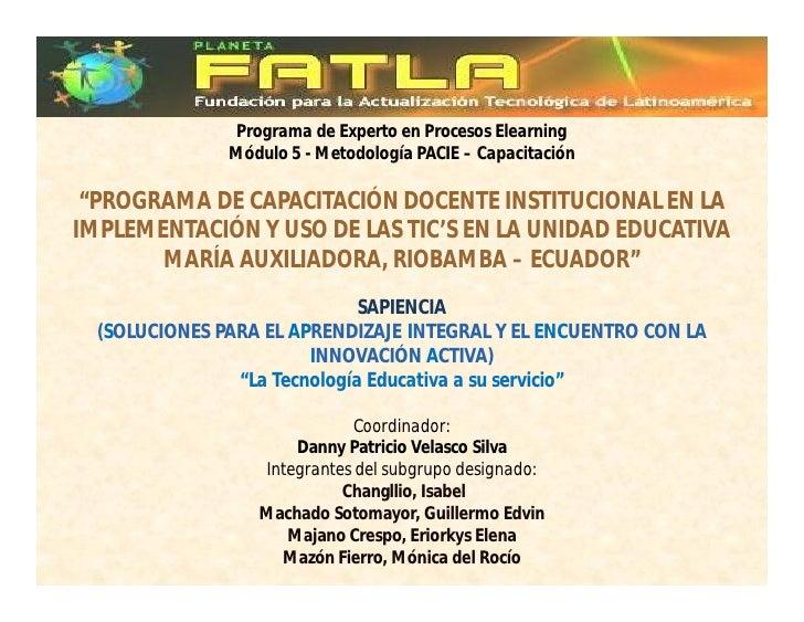 """Programa de Experto en Procesos Elearning                Módulo 5 - Metodología PACIE – Capacitación   """"PROGRAMA DE CAPACI..."""