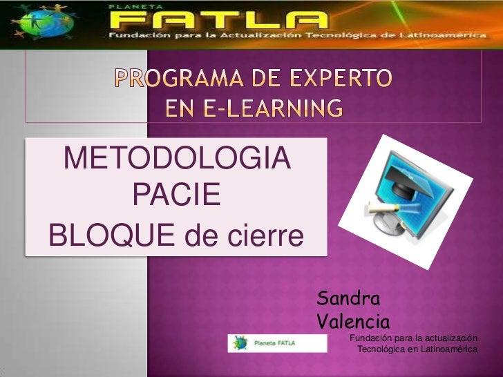 METODOLOGIA    PACIEBLOQUE de cierre                   Sandra                   Valencia                      Fundación pa...