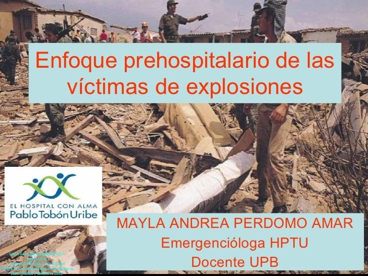 Enfoque prehospitalario de las                      víctimas de explosiones                                           MAYL...